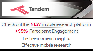 Tandem by Further - check out the NEW mobile research platform. +95% participant engagement, in-the-moment insights, effective mobile research